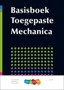 Basisboek toegepaste mechanica / druk 3 / 9789006951288