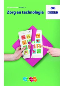 Keuzedeel Zorg en technologie niveau 3 Leerwerkboek   9789006310771