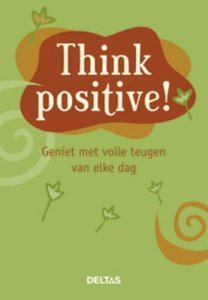 Think positive ! | 9789044729146