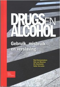 Drugs en Alcohol. Gebruik misbruik en verslaving / 9789031350599